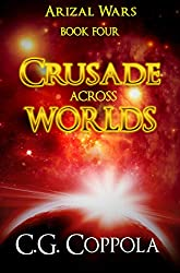 Crusade Across Worlds (Arizal Wars Book 4)