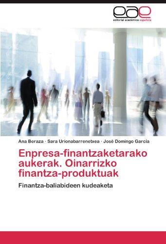 Enpresa-Finantzaketarako Aukerak. Oinarrizko Finantza-Produktuak por Ana Beraza