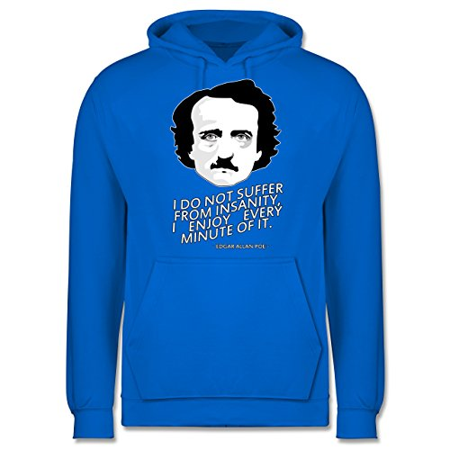 Statement Shirts - Edgar Allan Poe - I do not suffer from insanity, I enjoy every minute of it - Männer Premium Kapuzenpullover / Hoodie Himmelblau