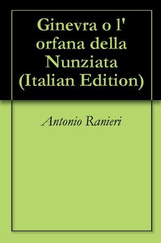 Ginevra o l'orfana della Nunziata (Italian Edition) di Antonio  Ranieri