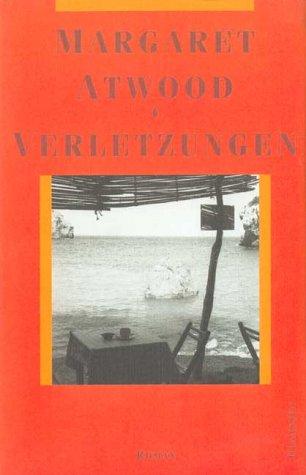 Buchseite und Rezensionen zu 'Verletzungen: Roman' von Margaret Atwood