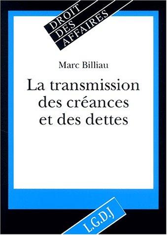 La transmission des créances et des dettes