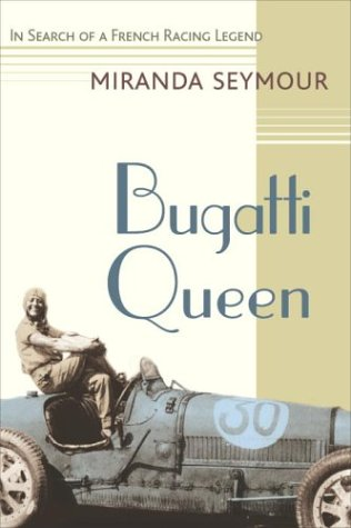 Bugatti Queen: In Search of a French Racing Legend por Miranda Seymour
