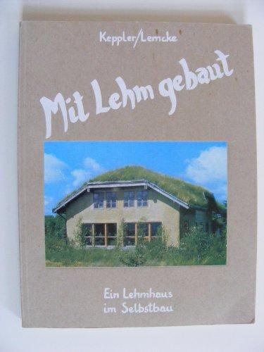 Mit Lehm gebaut: Ein Lehmhaus im Selbstbau