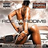 Ride Da Riddims Vol.1: 40 Blazin' Dancehall Tunes