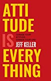 #8: Attitude Is Everything: Change Your Attitude ... Change Your Life!