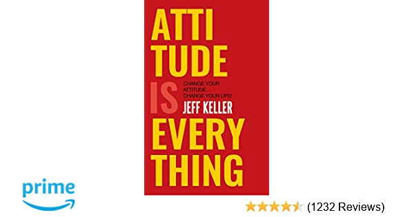 Buy Attitude Is Everything: Change Your Attitude     Change Your