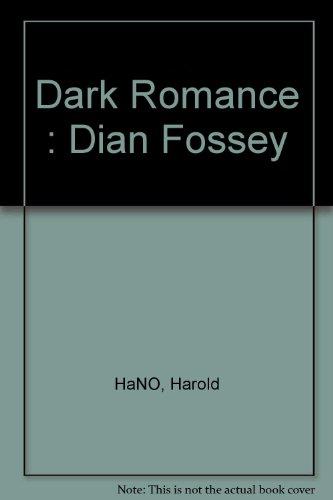 The Dark Romance of Dian Fossey por Harold Hayes