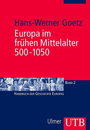 Europa im frühen Mittelalter 500-1050 (Handbuch der Geschichte Europas, Band 2427)
