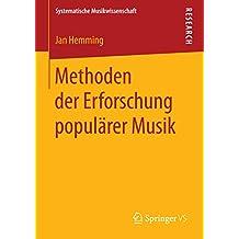 Methoden der Erforschung populärer Musik (Systematische Musikwissenschaft)