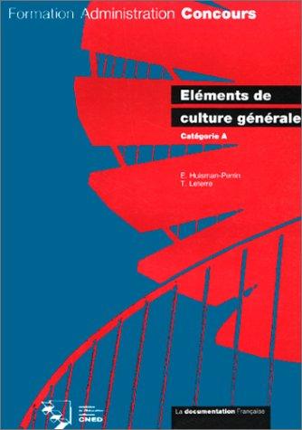 Eléments de culture générale, catégorie A par Emmanuelle Huisman-Perrin, Thierry Leterre (Broché)