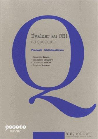 Évaluer au CE1 au quotidien : français - mathematiques