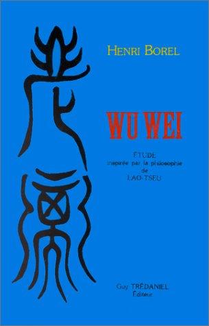Wu wei par Henri Borel