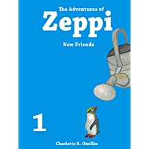 The Adventures of Zeppi - A Penguin Story - #1 New Friends (English Edition)