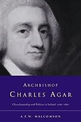 Archbishop Charles Agar: Churchmanship and Politics in Eighteenth-Century Ireland