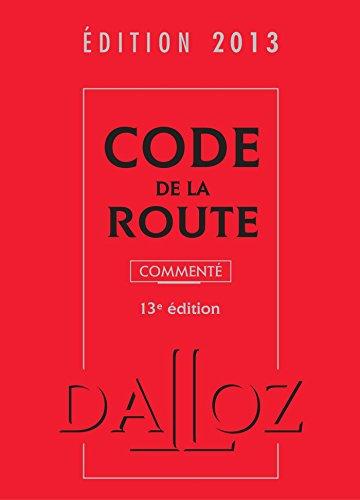 Code de la route 2013, commenté - 13e éd.: Codes Dalloz Professionnels