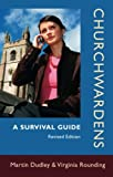 Churchwardens: A Survival Guide (Revised Edition)