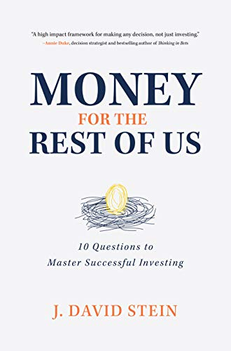 Money for the Rest of Us: 10 Questions to Master Successful Investing (English Edition)
