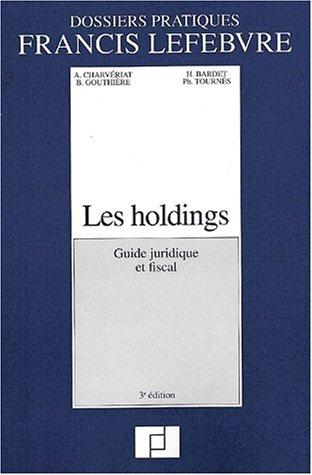 Les holdings. : Guide juridique et fiscal