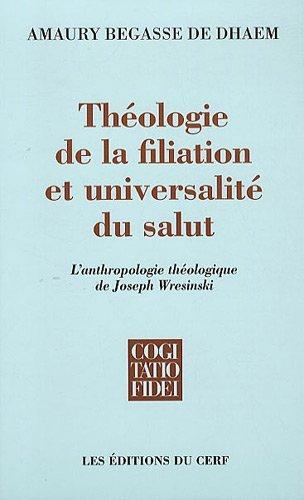 Théologie de la filiation et universalité du salut : L'anthropologie théologique de Joseph Wresinski