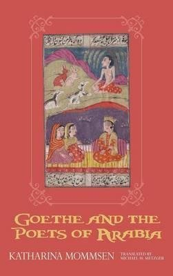 [Goethe and the Poets of Arabia] (By: Katharina Mommsen) [published: August, 2014]