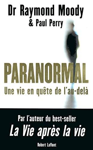 Paranormal par Dr Raymond MOODY, Paul PERRY