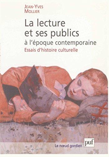 La Lecture et ses publics à l'époque contemporaine : Essais d'histoire culturelle