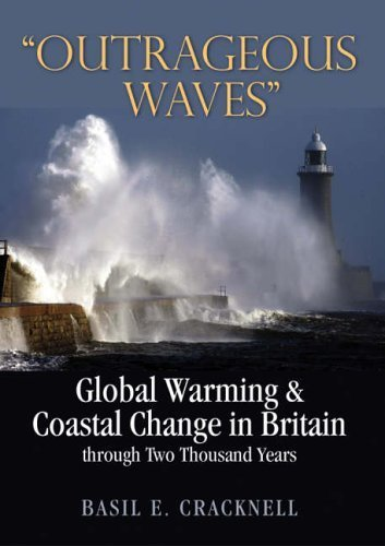 Outrageous Waves: Global Warming and Coastal Change in Britain through Two Thousand Years by Cracknell, Basil (2008) Hardcover