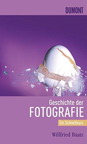 Schnellkurse: DuMont Schnellkurs Geschichte der Fotografie