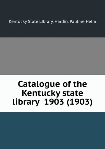 Catalogue of the Kentucky state library 1903 (1903)