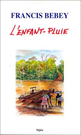 ENFANT-PLUIE (L') par Francis Bebey