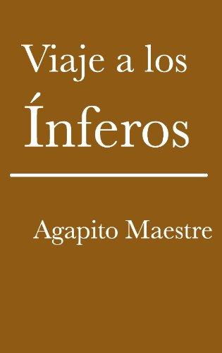 Viaje a los Ínferos por Agapito Maestre