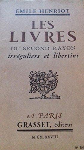 Les livres du second rayon. irréguliers et libertins. par Henriot Emile .