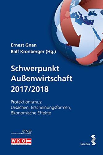 Schwerpunkt Außenwirtschaft 2017/2018: Protektionismus: Ursachen, Erscheinungsformen, ökonomische Effekte