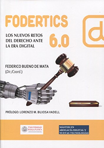 Fodertics 6.0. Los nuevos retos del Derecho ante la Era Digital por Editorial Comares