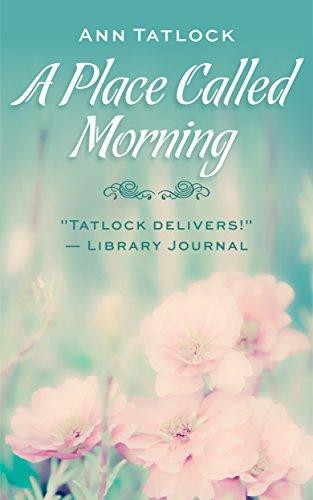 A Place Called Morning (English Edition) por Ann Tatlock