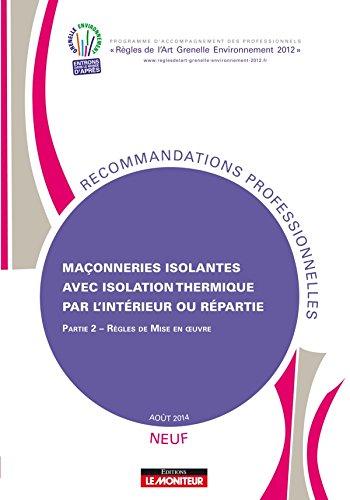 Maçonneries isolantes avec isolation thermique par l'intérieur ou répartie - Neuf: Partie 2 : Règles de mise en uvre