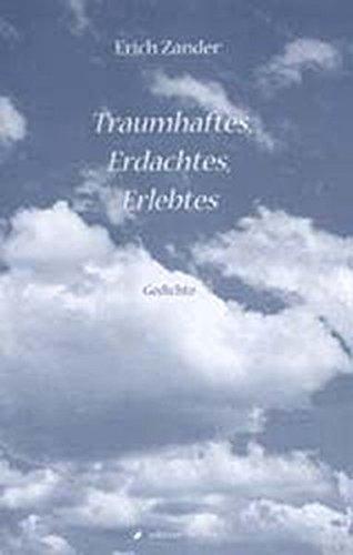 Traumhaftes, Erdachtes, Erlebtes. Gedichte (edition fischer)