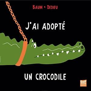 "Afficher ""J'ai adopté un crocodile"""