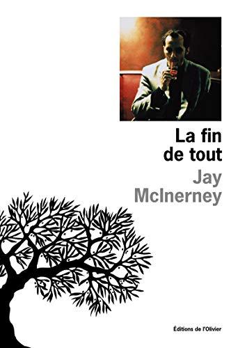 La Fin de tout par Jay McInerney