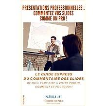 Présentations professionnelles: commentez vos slides comme un pro !