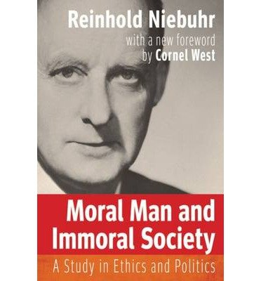 [(Moral Man and Immoral Society: A Study in Ethics and Politics)] [Author: Reinhold Niebuhr] published on (January, 2013)