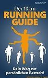 Der 10 km Running-Guide: Dein Weg zur persönlichen Bestzeit