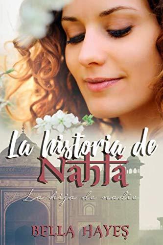 La Historia de Nahla: La Hija de Nadie (Trilogía Hermanas Sfeir)