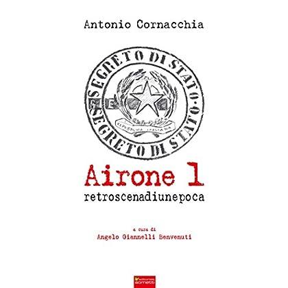 Airone 1. Retroscena Di Un'epoca