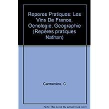 Reperes Pratiques: Les Vins De France, Oenologie, Geographie (Repères Pratiques)