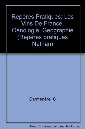 Les vins de France : Oenologie et géographie