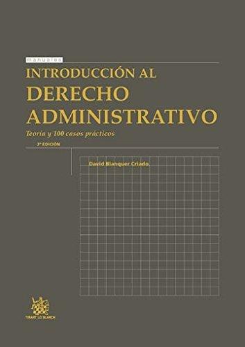 Introducción al Derecho Administrativo 3ª Edición 2015 (Manuales de Derecho Administrativo, Financiero e Internacional Público) por David Blanquer Criado