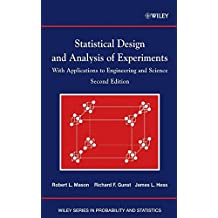 [(Statistical Design and Analysis of Experiments : with Applications to Engineering and Science)] [By (author) Robert L. Mason ] published on (February, 2003)
