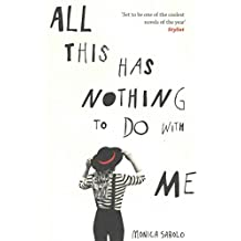 [All This Has Nothing to Do with Me] (By (author)  Monica Sabolo , Translated by  Georgina Collins) [published: January, 2017]